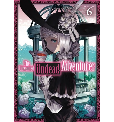 The unwanted undead adventurer Tome 6