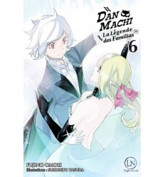 DanMachi - La légende des familias Tome 6 - Light Novel
